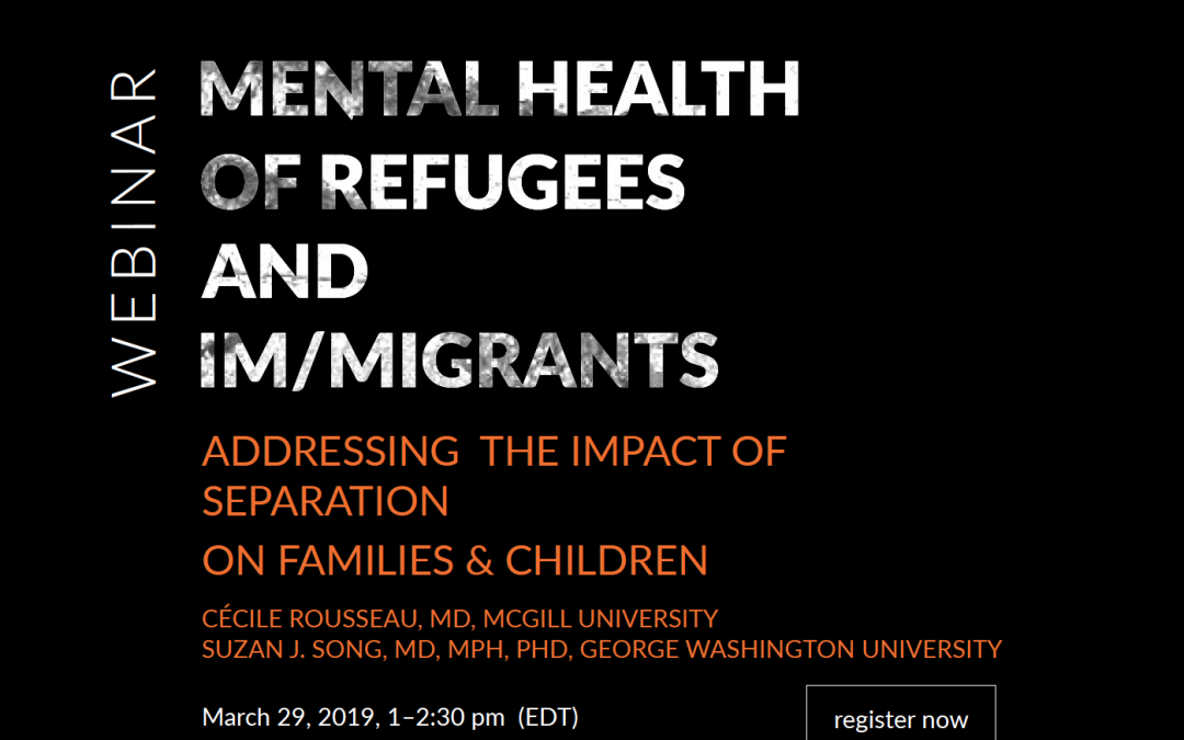 Mental Health of Refugees and Im/migrants: Addressing Impact of Separation on Families and Children (Recorded Version)