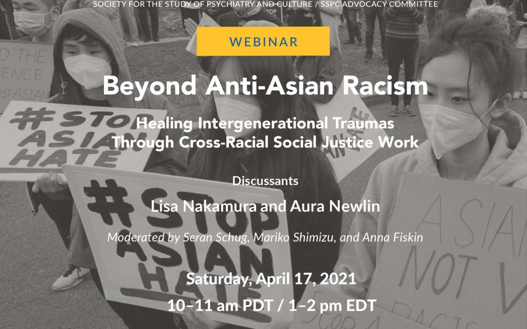 Webinar: Beyond Anti-Asian Racism: Healing Intergenerational Traumas through Cross-Racial Social Justice Work